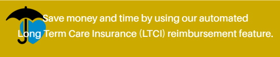 Keep Safe Care automated Long Term Care Insurance (LTCI) reimbursement feature.