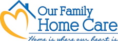 Our Family Home Care Austin, Round Rock, Leander, Pflugerville